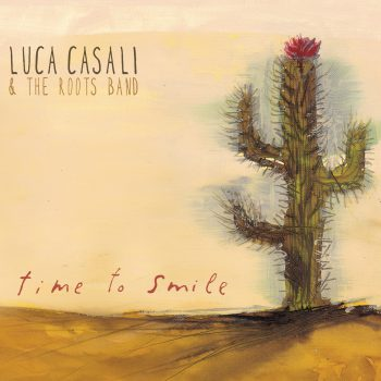 Luca Casali & The Roots Band - Time To Smile