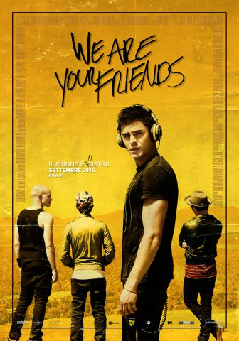 We Are Your Friends - Poster - Notorious Pictures
