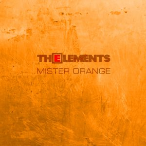 The Elements - Mister Orange