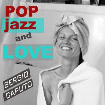 Sergio Caputo - Pop, Jazz & Love