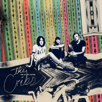 The Cribs - For All My Sister
