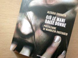 Giù le mani dalle donne - Alessia Sorgato