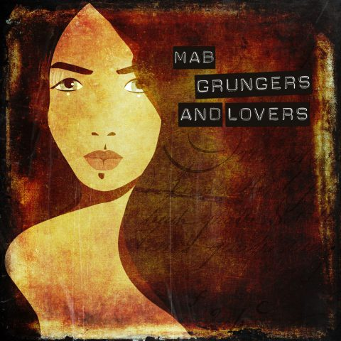 MAB - GRUNGERS and LOVERS